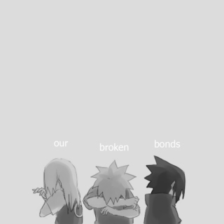 our broken bonds;