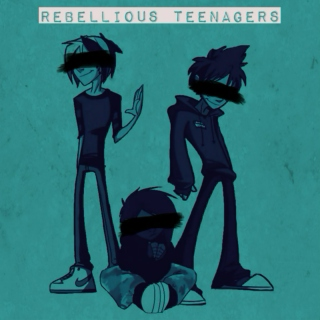 rebellious teenagers