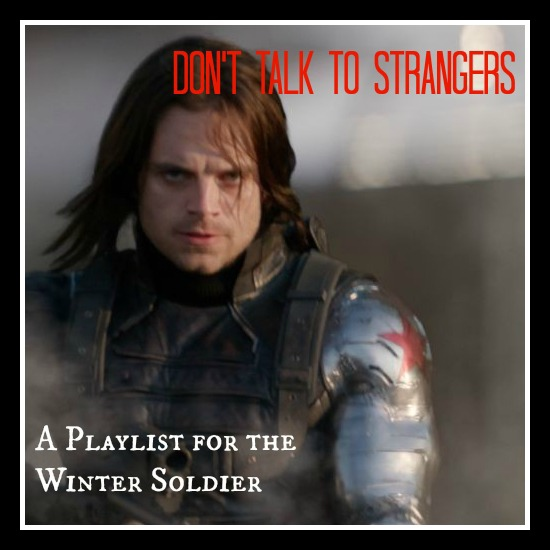 Don't Talk to Strangers: A Playlist for the Winter Soldier