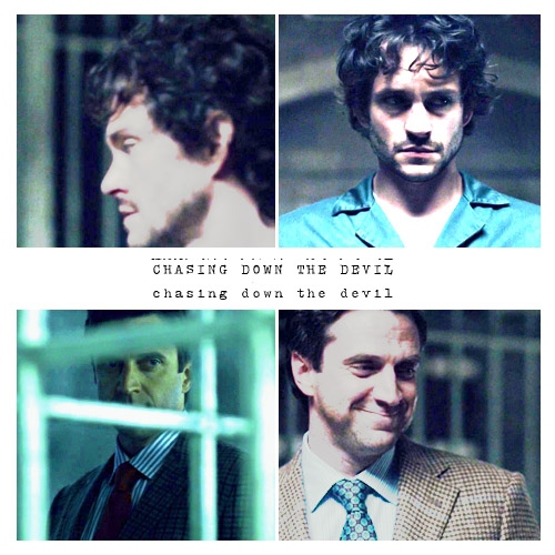Chasing Down the Devil - Will Graham/Dr. Frederick Chilton