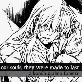 our souls, they were made to last