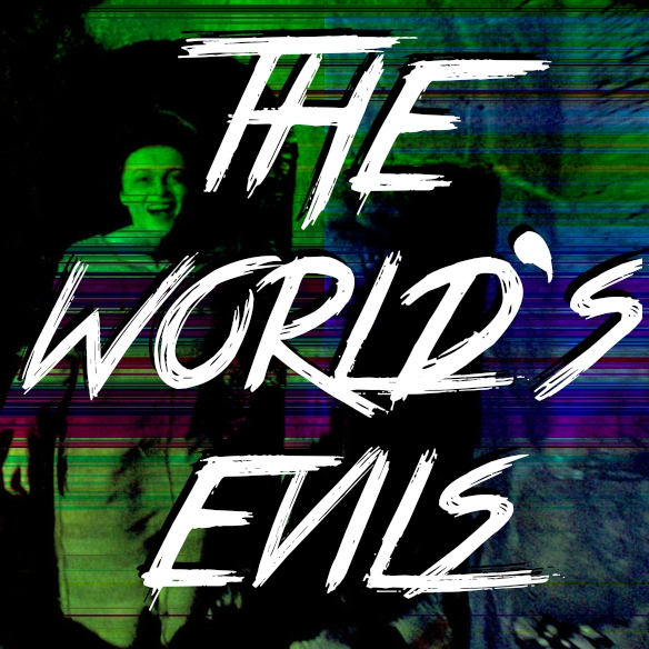The World's Evils