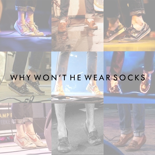 why won't he wear socks