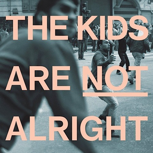 the kids are not alright