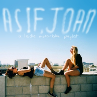 As If Joan [A Ladie Motorbike Playlist]