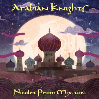 Arabian Knights - Prom 2014 Playlist/Mix