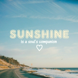 Sunshine is a soul's companion
