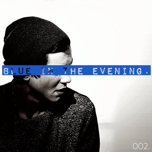 blue in the evening.