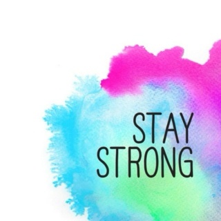 Stay Strong, Love More, Hate Less.
