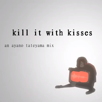 kill it with kisses