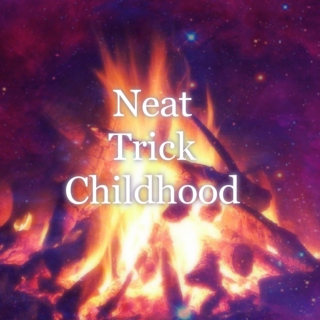 Neat Trick Childhood