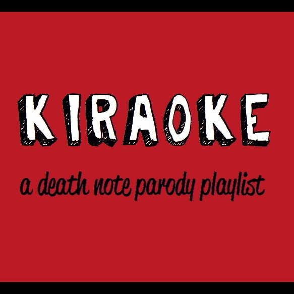 Kiraoke: A Death Note Parody Playlist