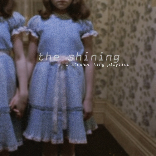 the shining; a stephen king playlist