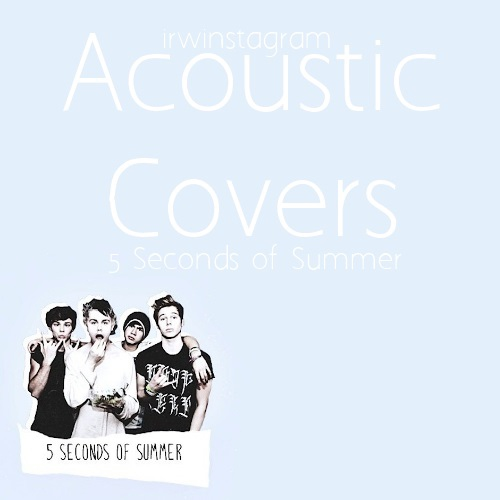 Acoustic Covers With 5SOS ❤