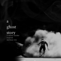 a ghost story- winter soldier inspired workout mix.