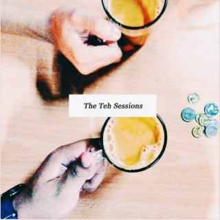 The Teh Sessions