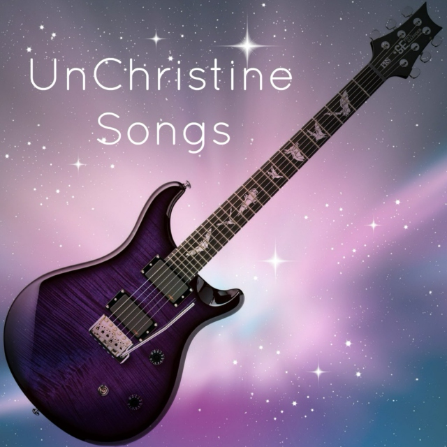 UnChristine Songs