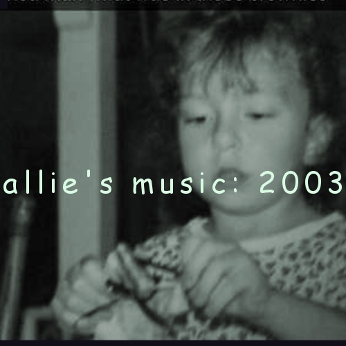 allie's music: 2003