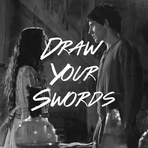 Draw Your Swords