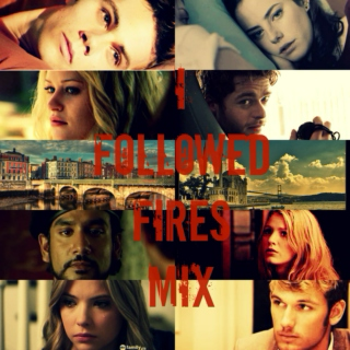 I Followed Fires Mix