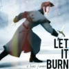 Let It Burn: a Hans fanmix part II