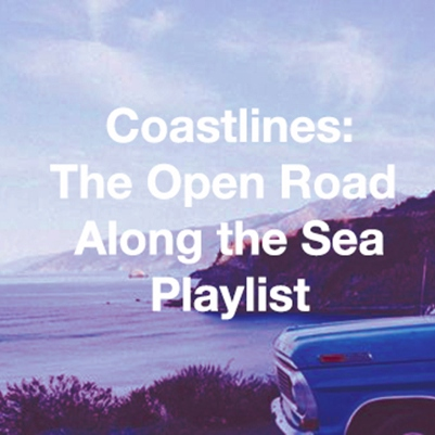 Coastlines: The Open Road Along the Sea Playlist