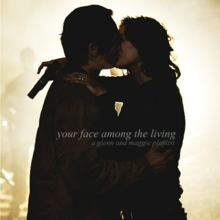 your face among the living