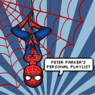 Peter Parker's Personal Playlist