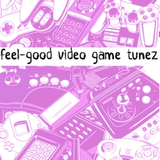 feel-good video game tunez