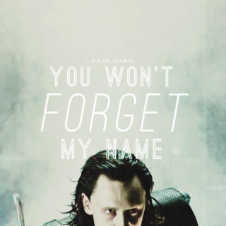You won't forget my name | a Loki fanmix