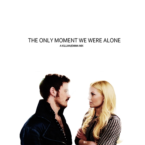 the only moment we were alone (killian/emma)