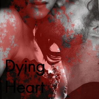 Dying Heart