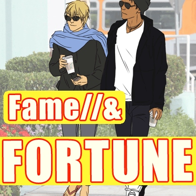 Fame & Fortune