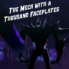 The Mech With A Thousand Faceplates