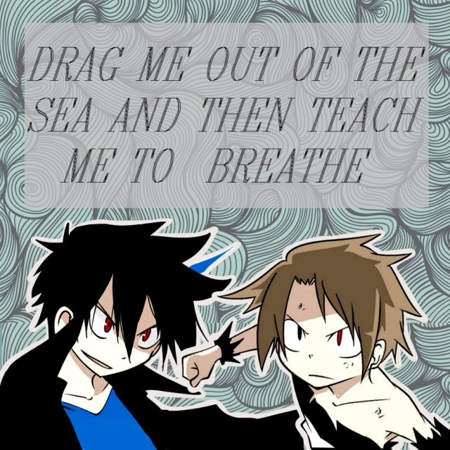 drag me out of the sea and then teach me to breathe