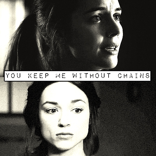you keep me without chains
