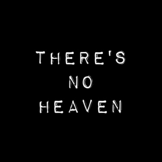 There's No Heaven