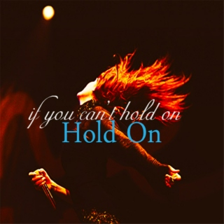 If You Can't Hold On, Hold On