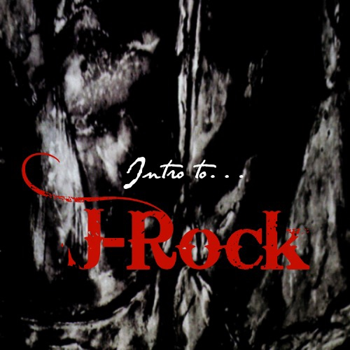 Intro to J-Rock