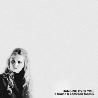 hanging over you [part i];