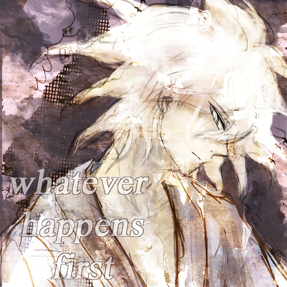 | Whatever Happens First |