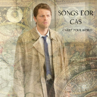 Songs For Cas (Carry Your World)