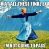 Finals are coming (unlike me)