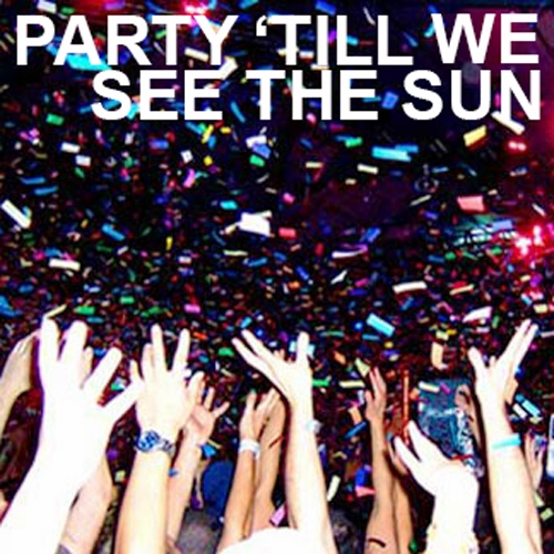 party till we see the sun
