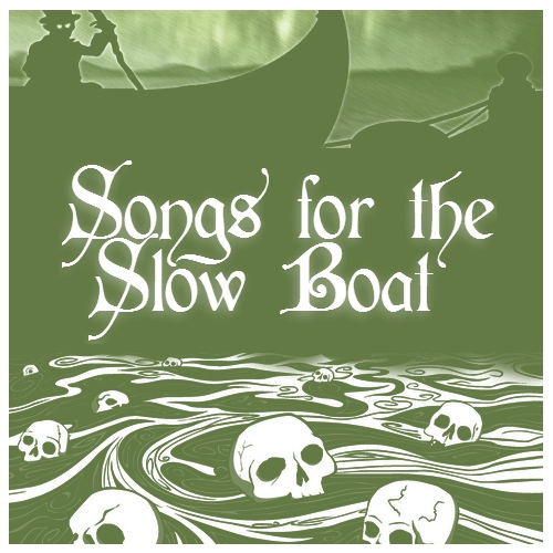 Songs for the Slow Boat