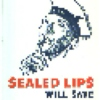Sealed Lips