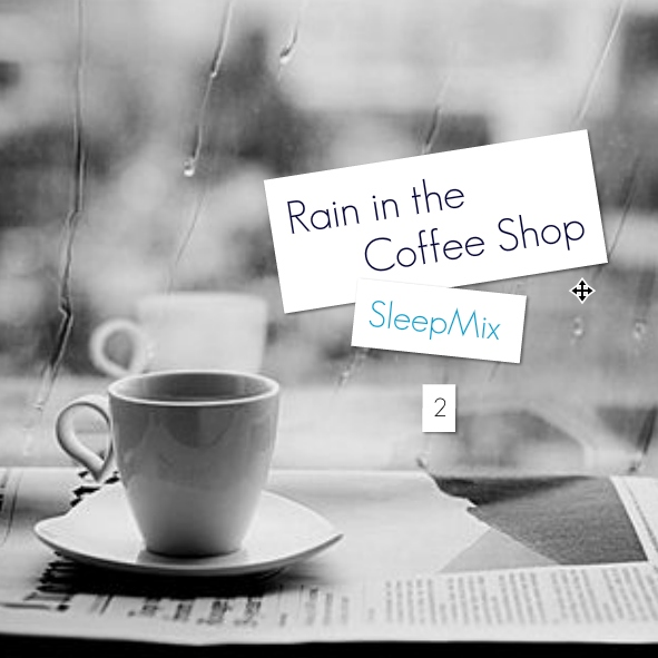 Rain in the Coffee Shop- SleepMix 2