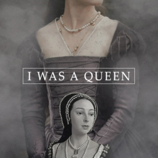 I Was A Queen [Anne Boleyn - 478 years]