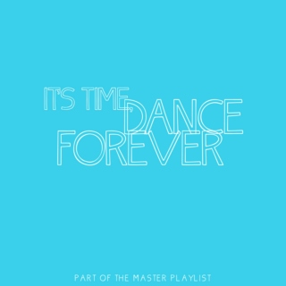It's Time, Dance Forever