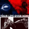 Your Life Over Mine